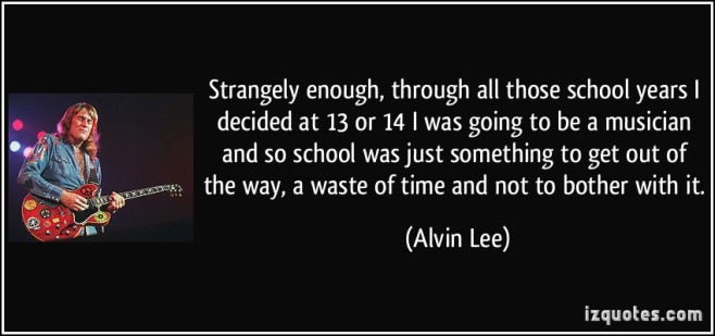 quote-strangely-enough-through-all-those-school-years-i-decided-at-13-or-14-i-was-going-to-be-a-musician-alvin-lee-109662