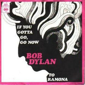 DylanIf_You_Gotta_Go,_Go_Now_single_cover